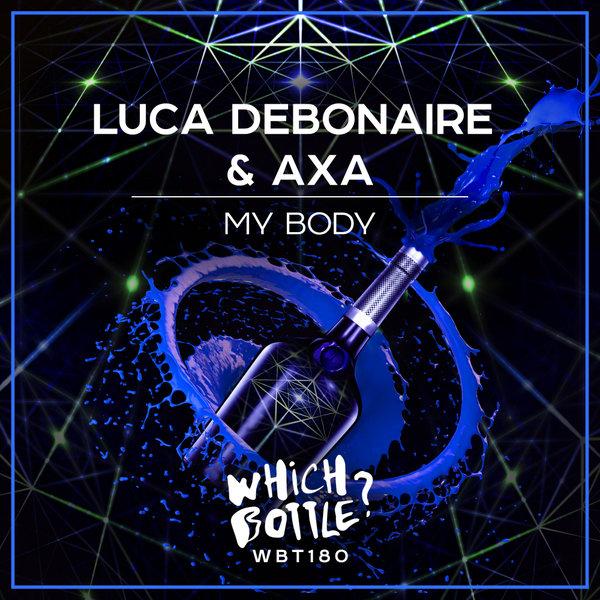 Luca Debonaire & Axa - My Body