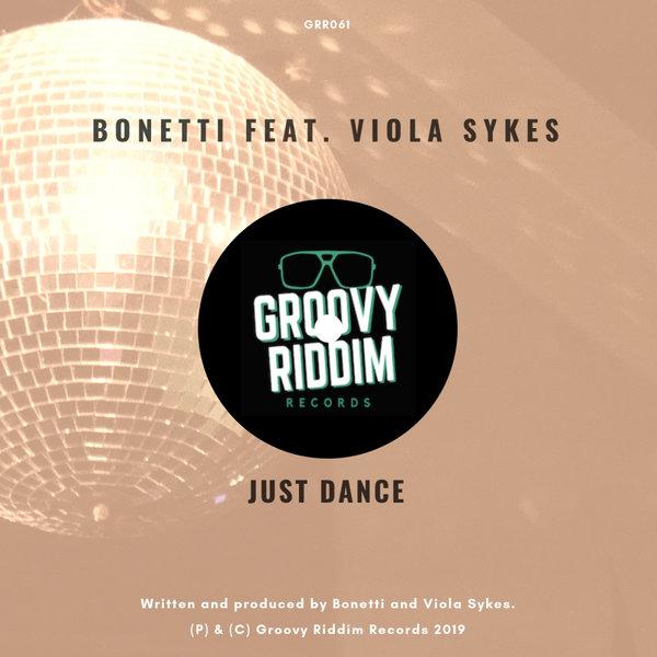Bonetti feat. Viola Sykes – Just Dance [Groovy Riddim Records]