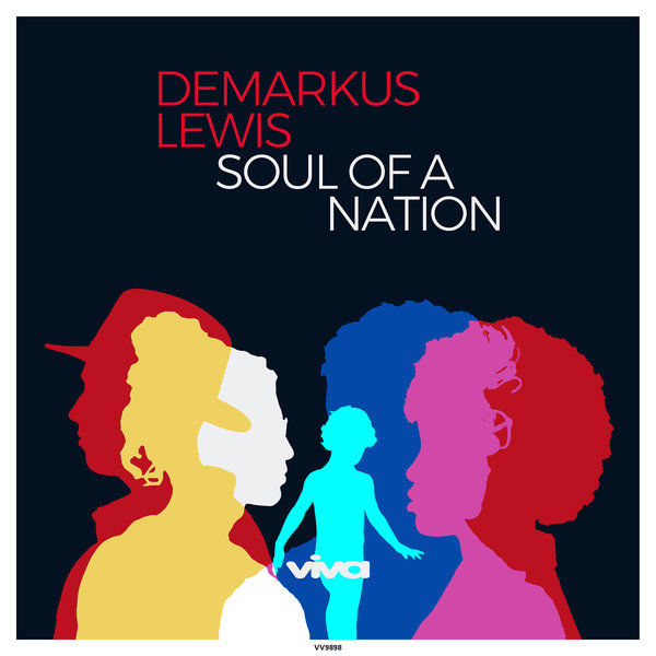 Demarkus Lewis – Soul of a Nation [Viva Recordings]