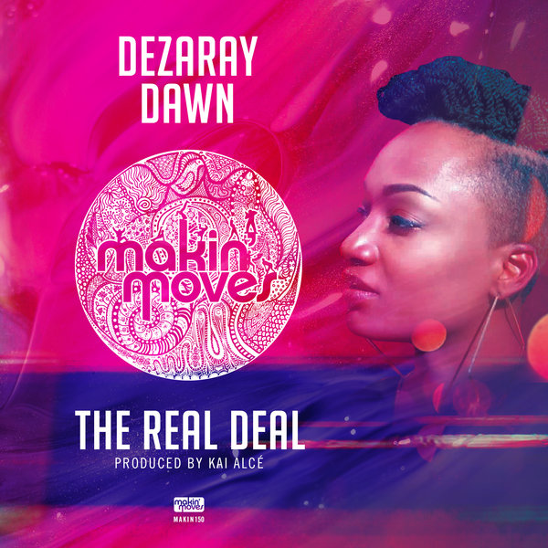 Dezeray Dawn – The Real Deal [Makin Moves]