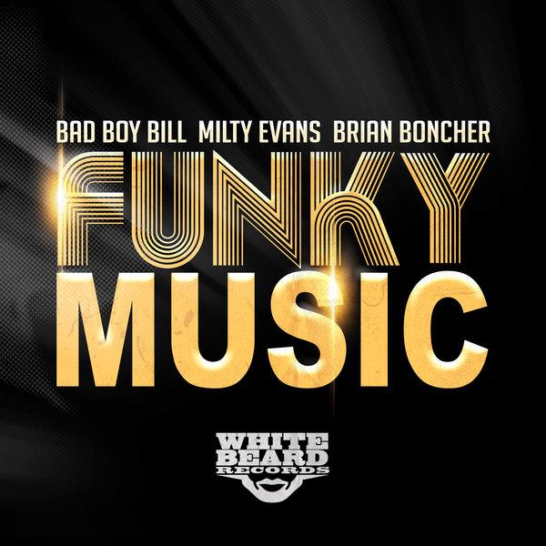 Bad Boy Bill, Milty Evans, Brian Boncher - Funky Music on