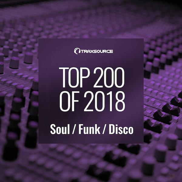 Traxsource - Top 200 Soul / Funk / Disco of 2018 on Traxsource