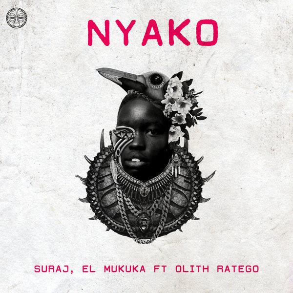 Suraj & El Mukuka - Nyako Feat. Olith Ratego