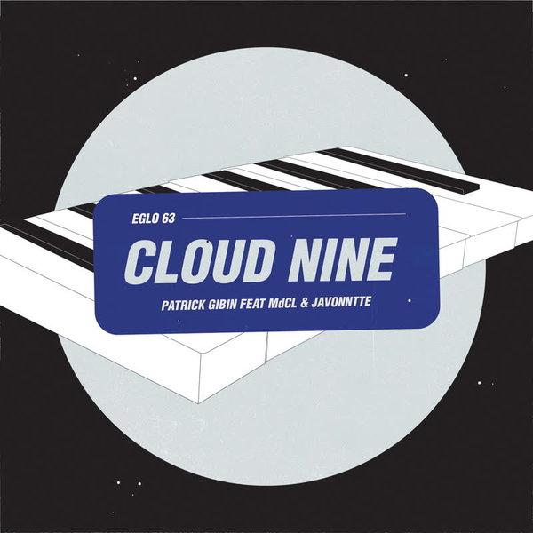Patrick Gibin, MdCL, Javonntte – Cloud Nine [Eglo Records]