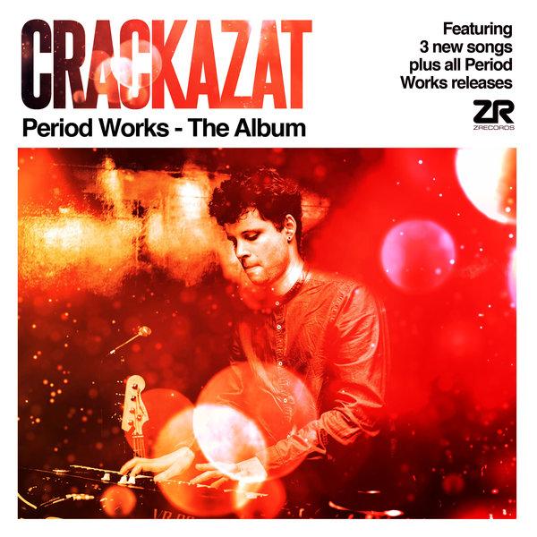 Crackazat – Period Works – The Album [Z Records]