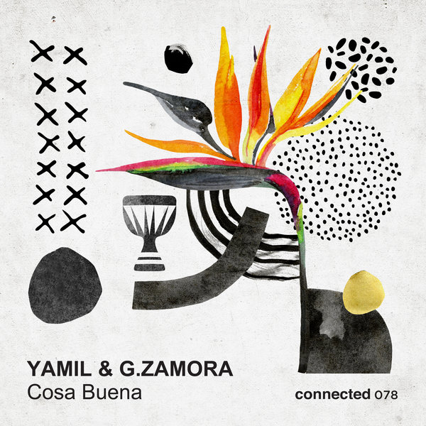 Yamil, G.Zamora – Cosa Buena [Connected Frontline]
