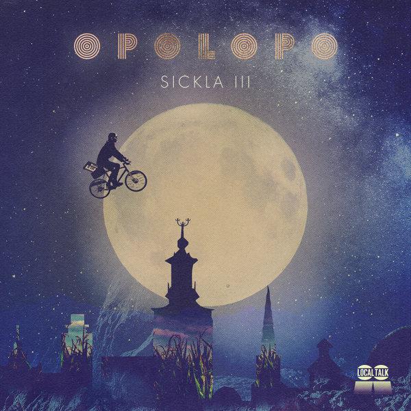 Opolopo – Sickla Part 3 [Local Talk]