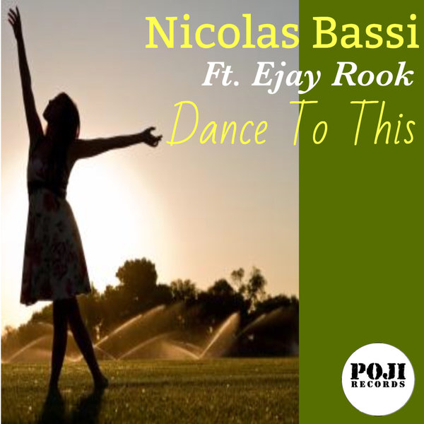 Nicolas Bassi feat   Ejay Rook - Dance To This on Traxsource