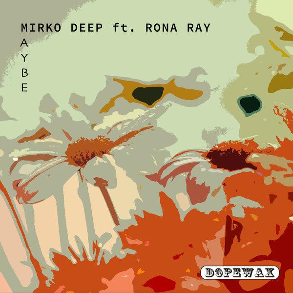 Mirko Deep, Mona Ray – Maybe [Dopewax]