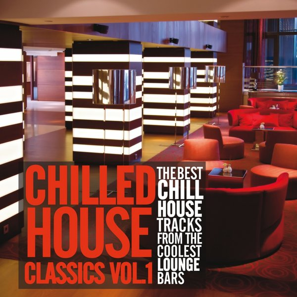 Various artists chilled house classics vol 1 on traxsource for Classic house volume 1