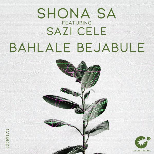 Shona SA feat. Sazi Cele – Bahlale Bejabule [Celsius Degree Records]