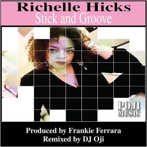 Richelle Hicks – Stick And Groove [POJI Records]