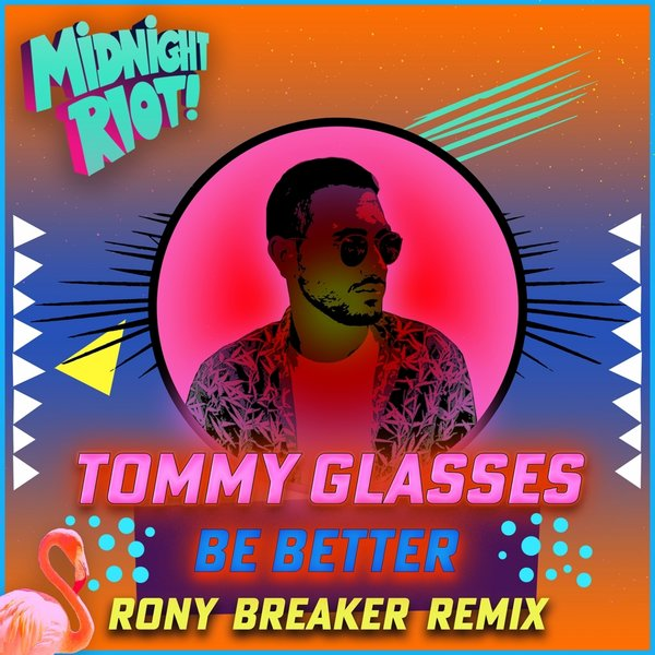 Tommy Glasses – Be Better [Midnight Riot]