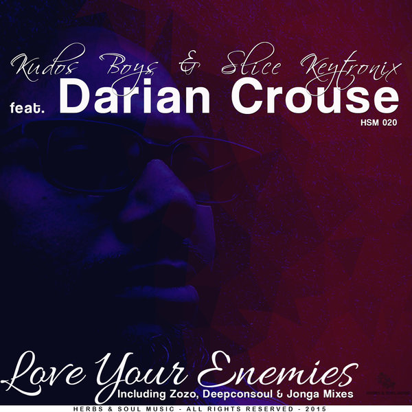 Kudos & Slice Keytronix Feat  Darian Crouse - Love Your Enemies on