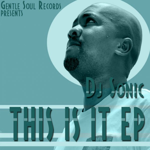 DJ Sonic - This Is It EP on Traxsource