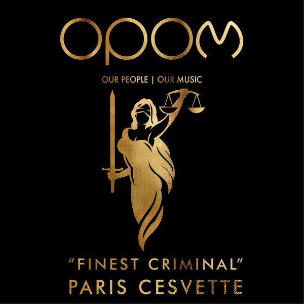 Paris Cesvette – Finest Criminal [Our People Our Music]