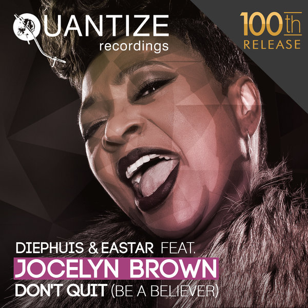 Diephuis & Eastar feat. Jocelyn Brown - Don't Quit (Be A Believer) (Diephius Deep Dub)