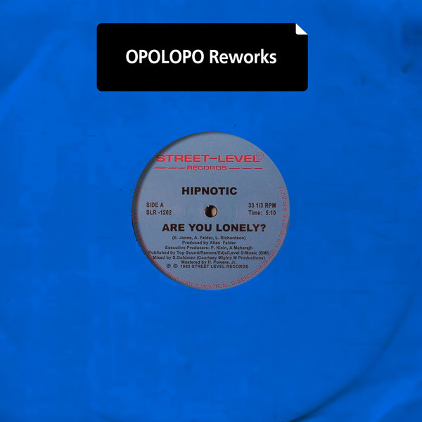 Hipnotic – Are You Lonely (Opolopo Reworks) [Street-Level Records – EMG]