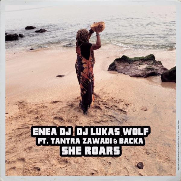 Enea Dj, DJ Lukas Wolf, Tantra Zawadi, Backa Niang – She Roars [Open Bar Music]