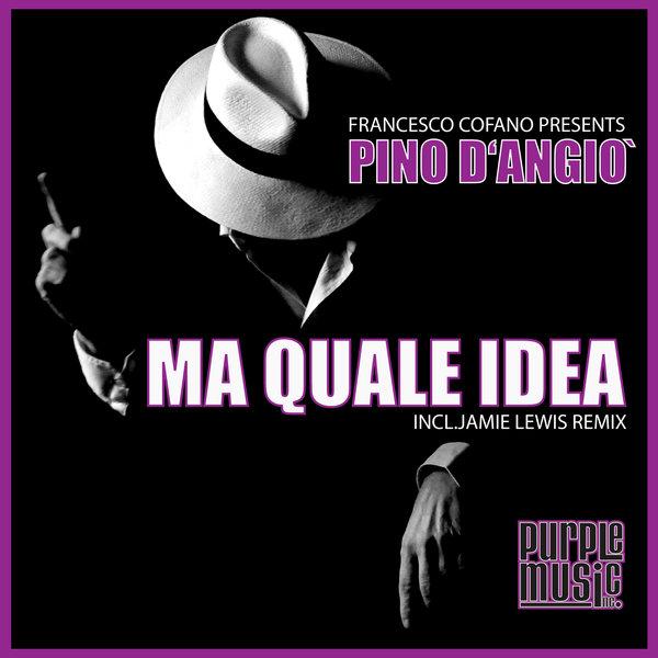 Francesco Cofano Pres Pino D Angio Ma Quale Idea On Traxsource
