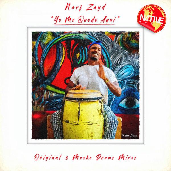 Narf Zayd – Yo Me Quedo Aqui [Native Music Recordings]