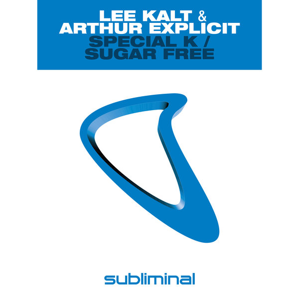 Lee Kalt & Arthur Explicit - Special K / Sugar Free on