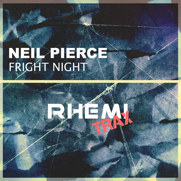 Neil Pierce – Fright Night [Rhemi Trax]