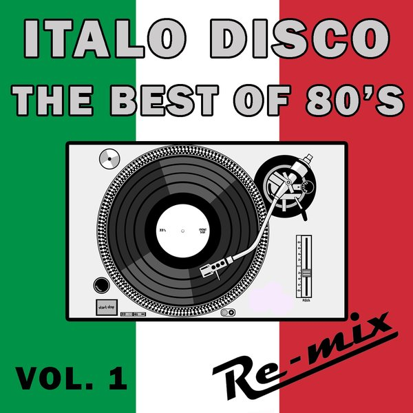 Re mix italo disco the best of 80 39 s remixes vol 1 on Best 80s house remixes