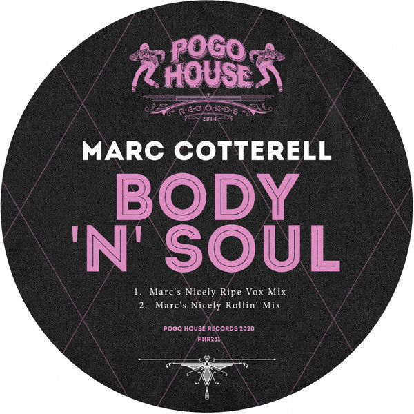 Marc Cotterell – Body N Soul [Pogo House Records]
