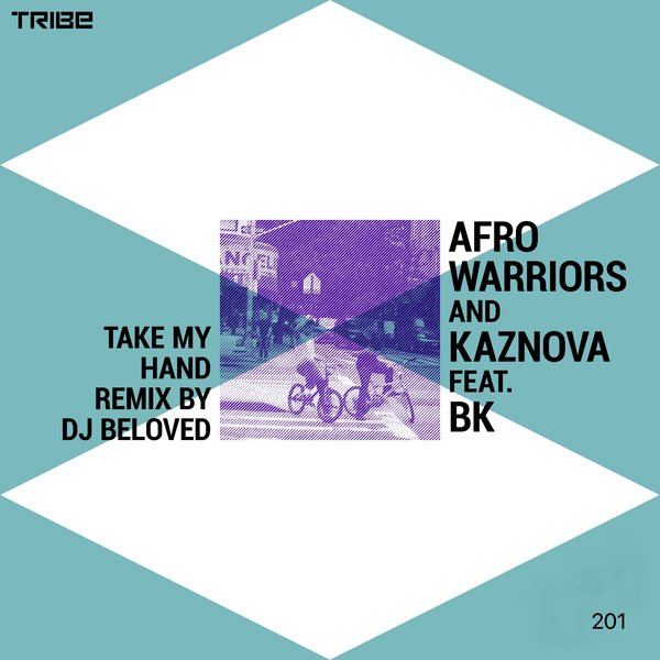 Afro Warriors, Bk – Take My Hand [Tribe Records]