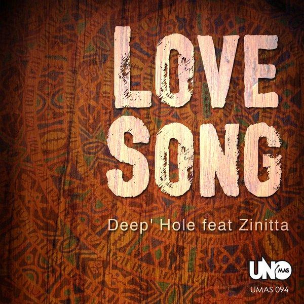 Deep Hole feat  Zinitta - Love Song on Traxsource