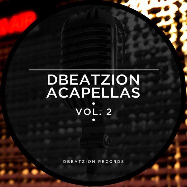 Various Artists - Dbeatzion Acapellas Vol  2 on Traxsource
