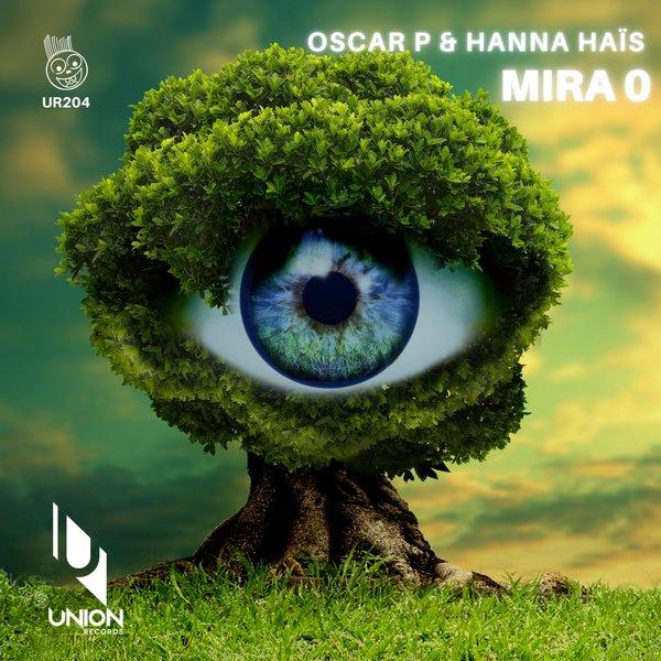 Oscar P, Hanna Hais – Mira O [Union Records]