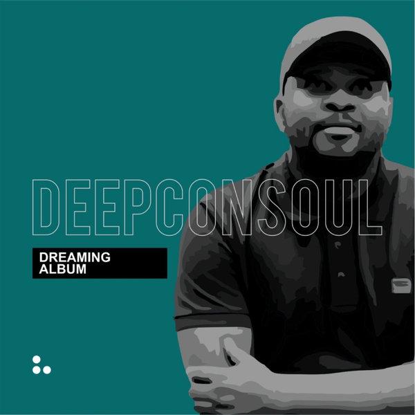 Deepconsoul – Dreaming [Deepconsoul Sounds]