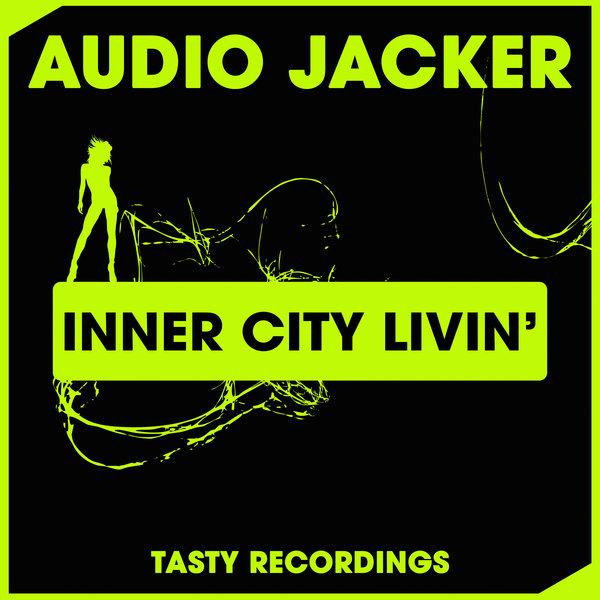Audio Jacker - Inner City Livin' (Inc Discotron Remix) on Traxsource