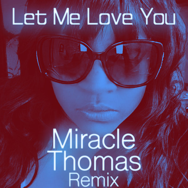 Miracle Thomas – Let Me Love You (Rob Hardt Remix) [Sedsoul]
