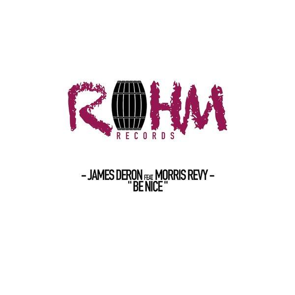 James Deron, Morris Revy – Be Nice [ROHM Records]