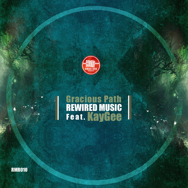Rewired Music Feat  KayGee - Gracious Path on Traxsource
