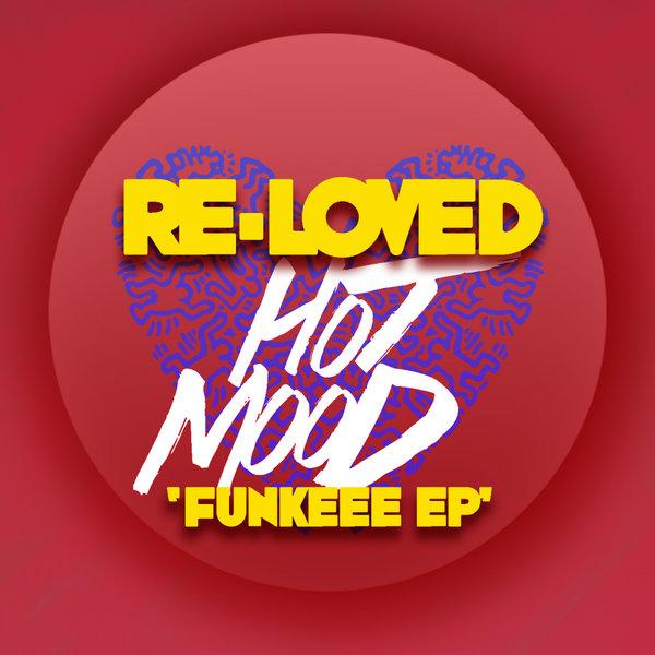 Hotmood – Funkeee EP [Re-Loved]