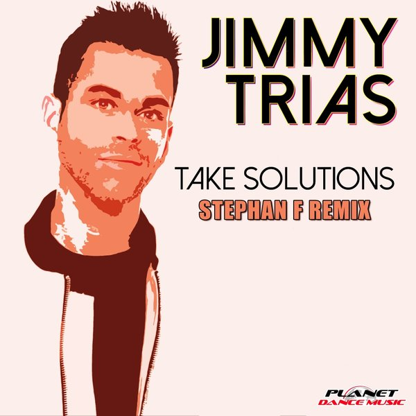 Jimmy Trias - Take Solutions (Stephan F Remix)