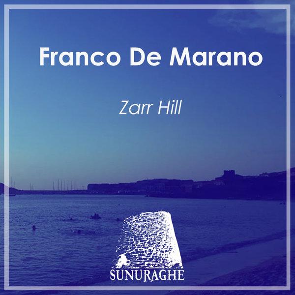 Franco De Marano - Zarr Hill on Traxsource