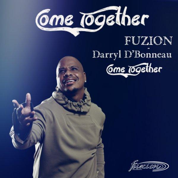 FUZION, Darryl D'Bonneau – Come Together (Franke Estevez FUZION Original Mixes) [Fuzion Records]