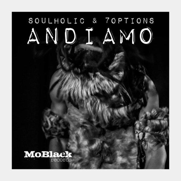 Soulholic & 7Options – Andiamo [MoBlack Records]
