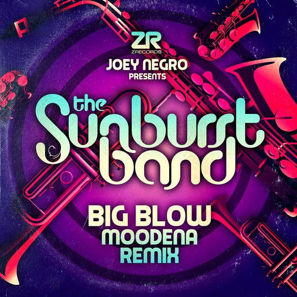 Joey Negro, The Sunburst Band – Big Blow (Moodena Remix) [Z Records]