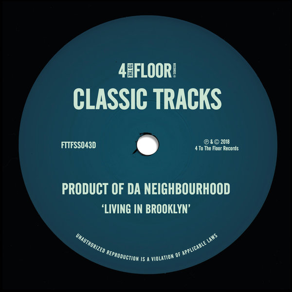Product Of Da Neighbourhood – Living In Brooklyn [4 To The Floor Records]