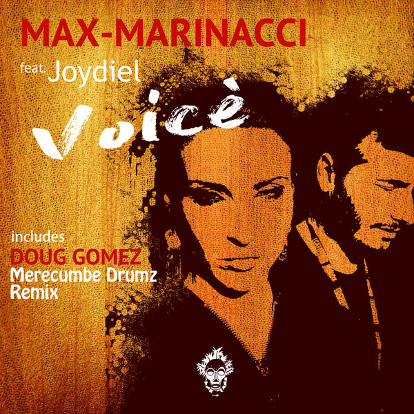 Max Marinacci, Joydiel - Voicé (Merecumbe Soul Remix)