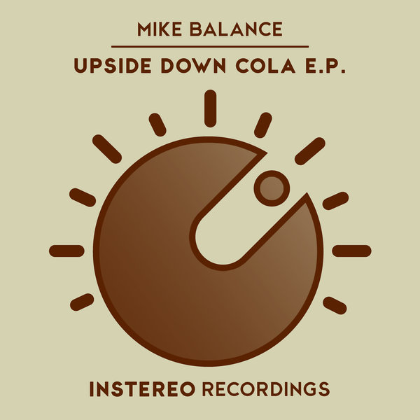 Mike Balance Upside Down Cola Ep On Traxsource