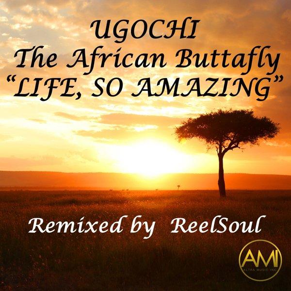 Life, So Amazing (ReelSoul Remix) - Ugochi 738052_large