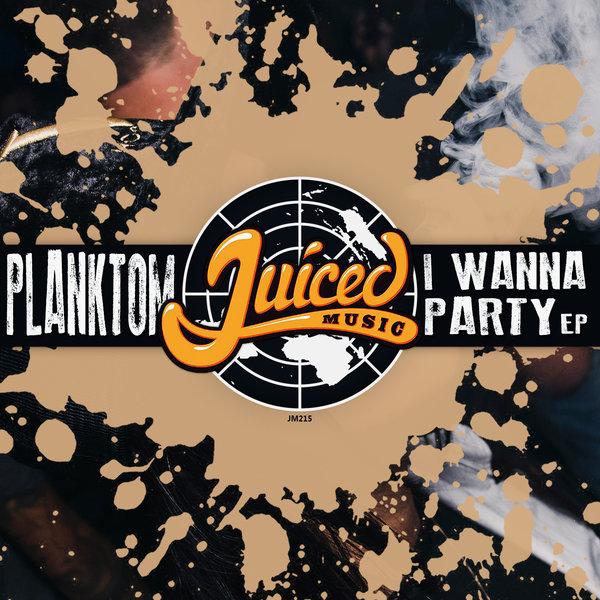 planktom i wanna party ep on traxsource