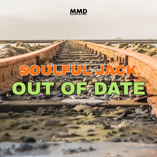 Soulful Jack – Out Of Date [Marivent Music Digital]